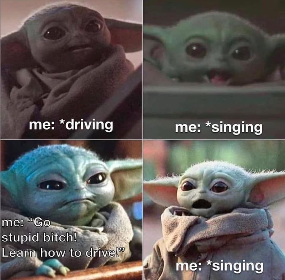 Baby Yoda Driving And Singing In 2020 Yoda Funny Yoda Meme Funny Pictures