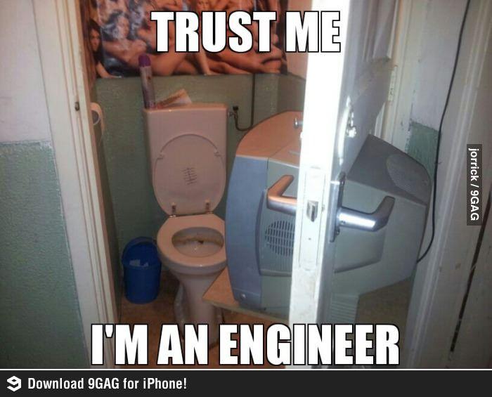 Funny Meme Engineering : Trust me i m an engineer trust humor and memes