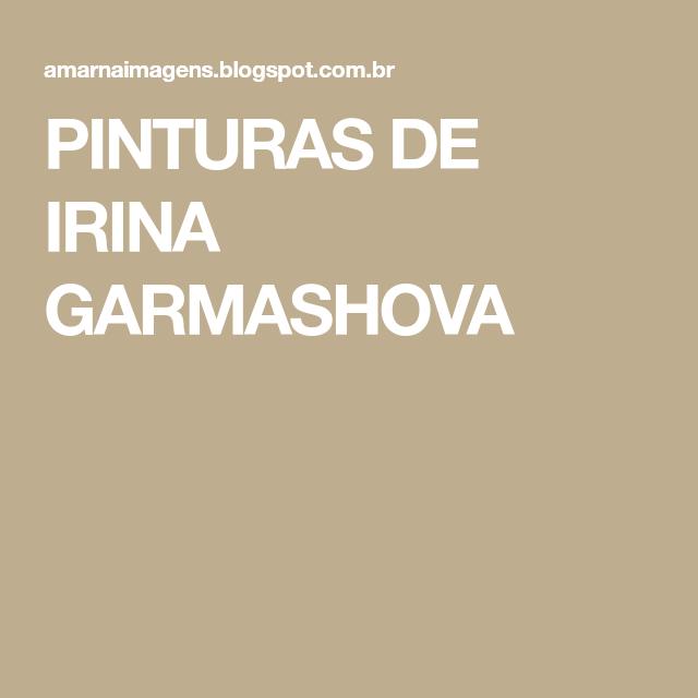 PINTURAS DE IRINA GARMASHOVA