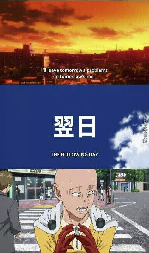 Anime, manga, one punch man qoute   Me everyday of last year