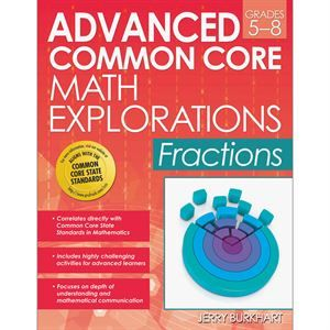 Advanced Common Core Math Explorations Fractions Book Grades 5 8 Common Core Math Common Core Fractions Education Quotes Inspirational