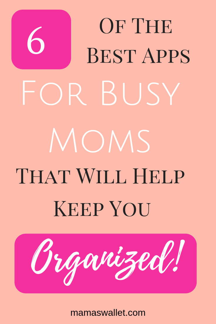 6 Of The Best Apps For Busy Moms That Will Help Keep You