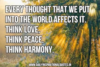 Think Love Think Peace Think Harmony Peace And Love Quotes Peace Quotes Thoughts