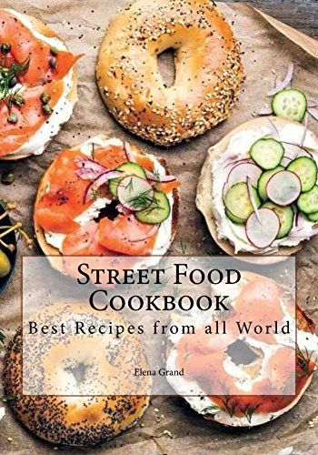 Street food cookbook best recipes from all world by grand elena street food cookbook best recipes from all world by grand elena forumfinder Gallery