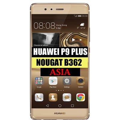 Huawei P9 Plus VIE-L29 Nougat B362 Update EMUI 5(Asia