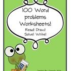 This unit includes 100 word problems!!! Students read the word problem, then solves it by drawing a picture and writing their response using numb...
