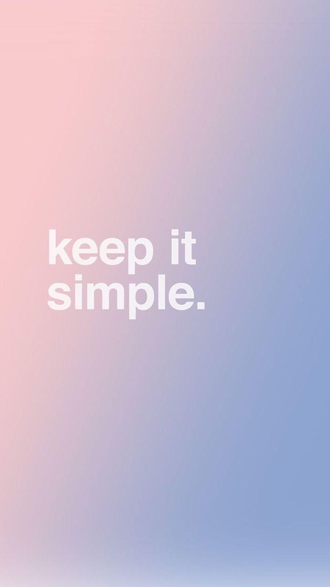 Keep it simple. Planos de fundo, Walpapers cute, Papeis