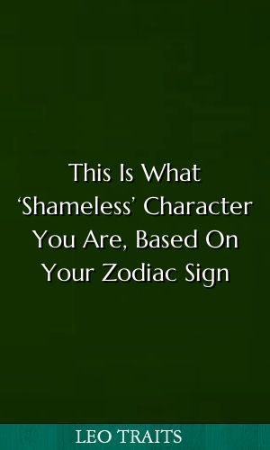 This Is What Shameless Character You Are, Based On Your