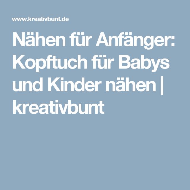Nähen für Anfänger: Kopftuch für Babys und Kinder nähen | kreativbunt