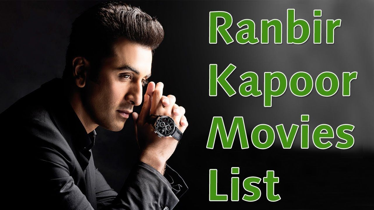 Ranbir Kapoor Movies List - Ranbir Kapoor All Movies | All ...
