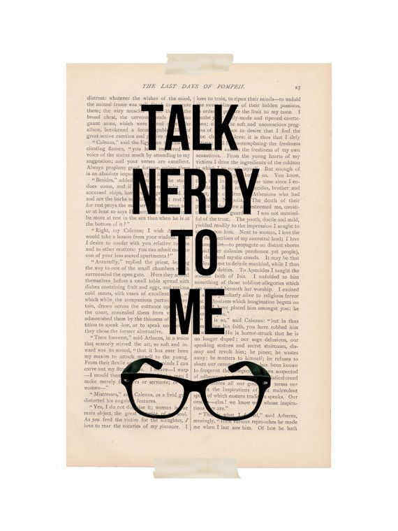 I've got a thing for nerds.