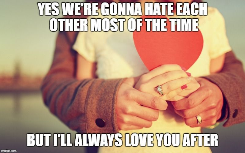 Custom Image Love Memes Ill Always Love You Always Love You
