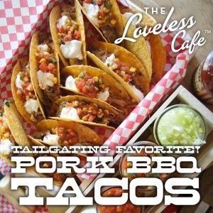 Make Tacos with Pulled Pork BBQ - A Tailgating Favorite from the Loveless Cafe