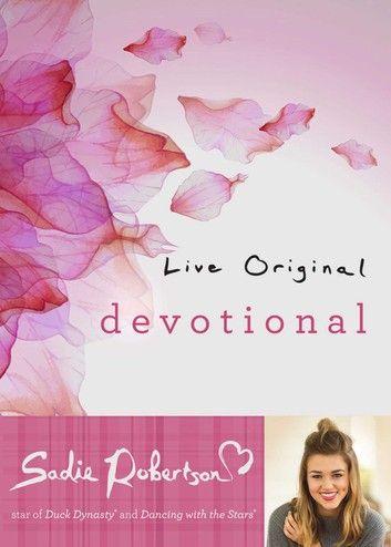 Live Original Devotional ebook by Sadie Robertson - Rakuten Kobo #sadierobertson