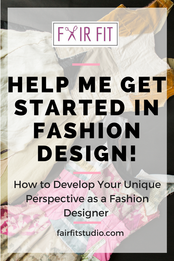 Photo of Help Me Get Started in Fashion Design! — Fair Fit Studio