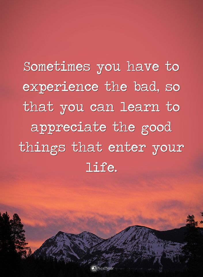 Sometimes You Have To Experience The Bad So That You Can Learn To Appreciate The Good Things That E Hiding Feelings Quotes Hiding Feelings Motivational Quotes
