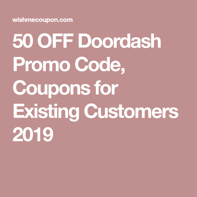 doordash promo code reddit existing customers november 2018
