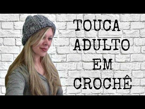 TOUCA ADULTO EM CROCHÊ  DIANE GONÇALVES - YouTube  a06e637aa49