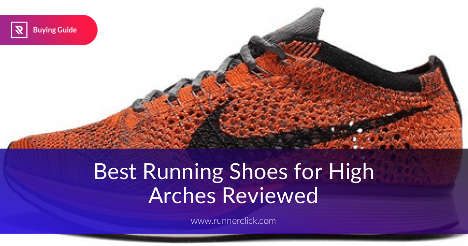 pretty nice 95294 f176a 10 Best Running Shoes for High Arches Reviewed   Health ...