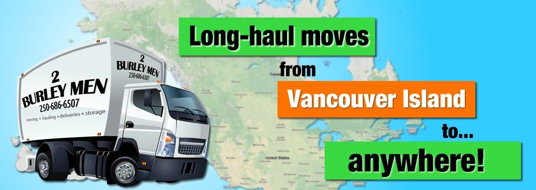2 Burley Men Provide Master Moving Services Around Parksville Bc Moving Victoria Bc Moving Junk Moving Nanaimo Bc Burley Men Burley Moving Company