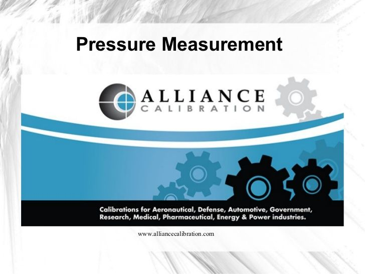 The Science Behind Pressure Calibration The Basics By Alliance Calibration Via Slideshare Calibration Science Alliance Pressure