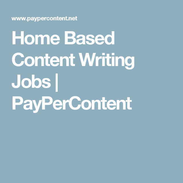home based content writing jobs paypercontent ways to make  home based content writing jobs paypercontent