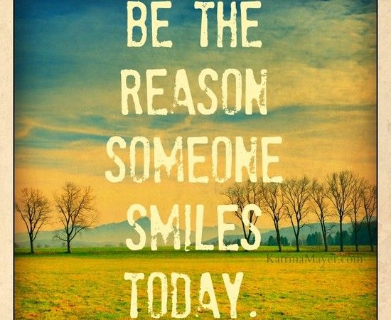 Q01+Be-the-reason-someone-smiles-today.-550x450.jpg (550×450)