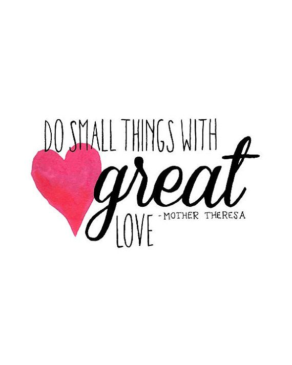 Download Do small things with great love. - Mother Theresa ...