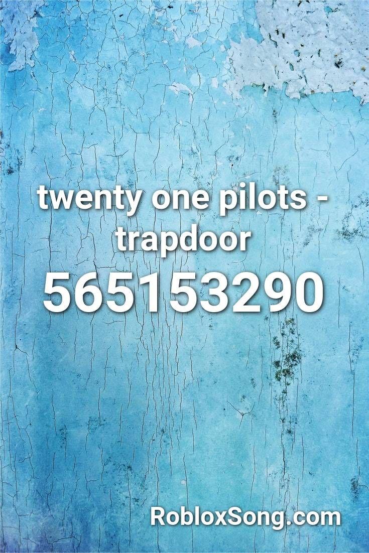 Twenty One Pilots Trapdoor Roblox Id Roblox Music Codes In
