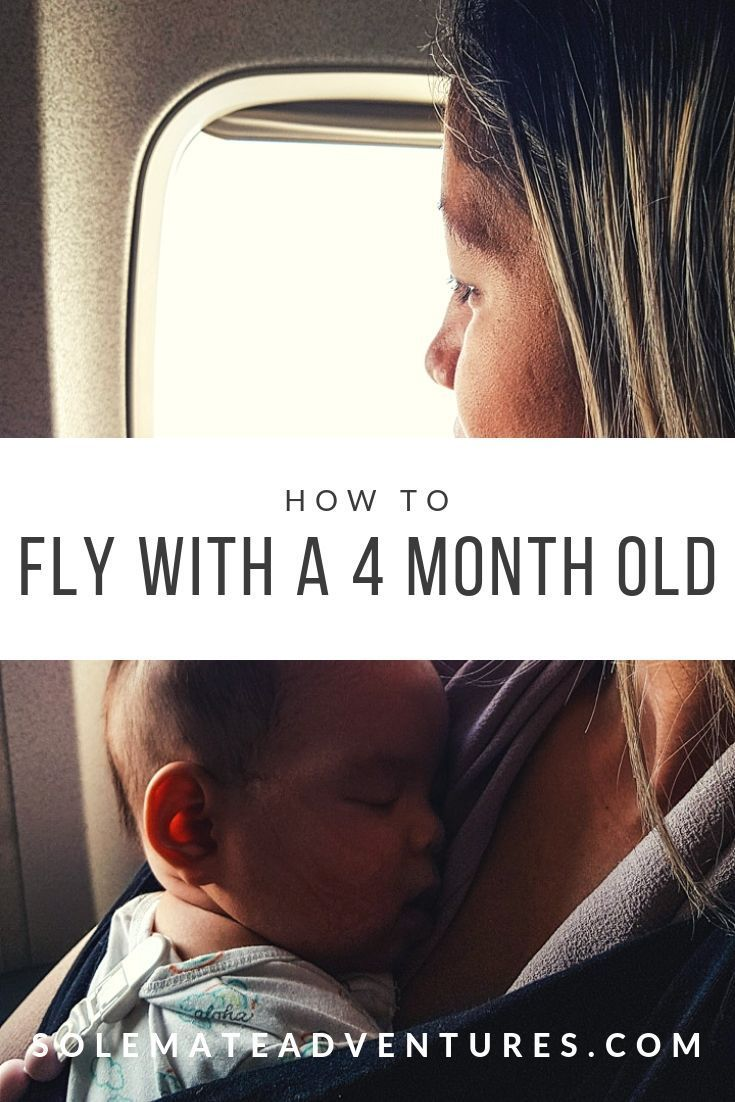 Flying with a 4 Month Old Baby | Packing tips for travel ...