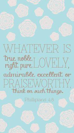 Philippians 4 8 Philippians 4 8 Lock Screen Wallpaper Iphone