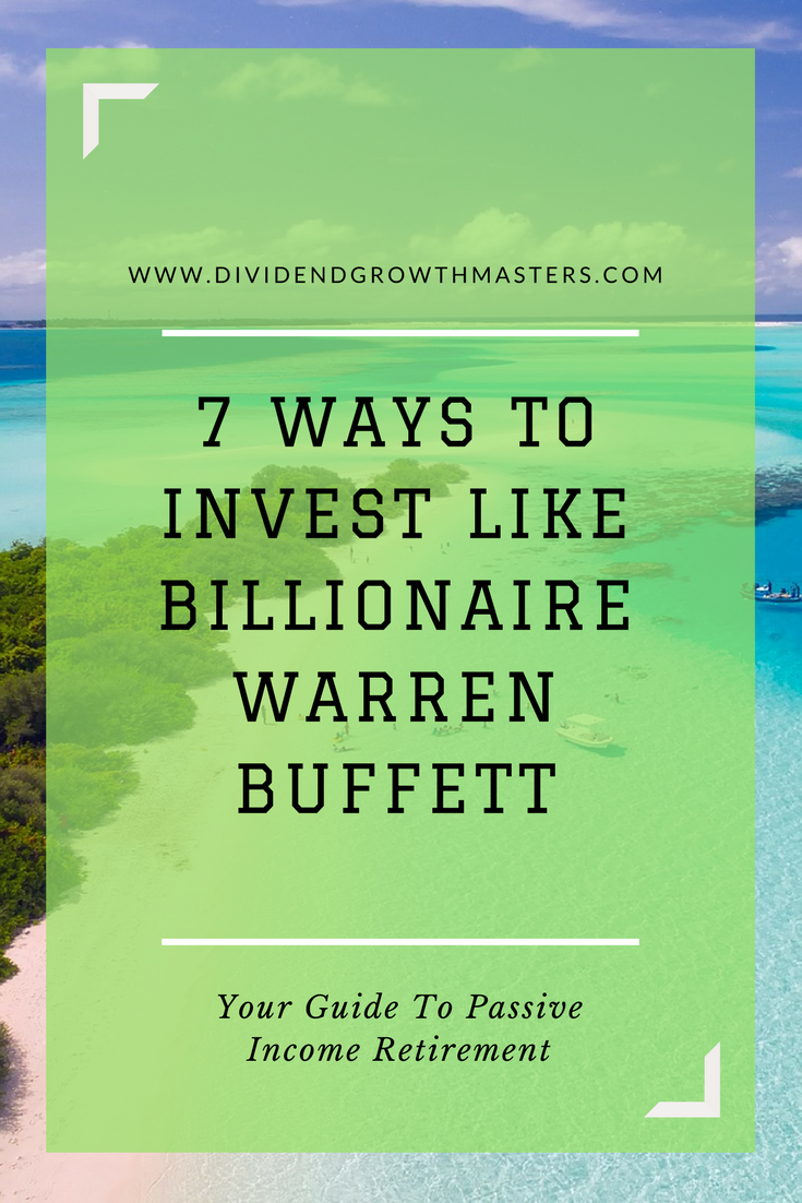7 Warren Buffett Secrets To Successful Dividend Investor What Can We Learn From The World S Greatest Investor And Apply Dividend Investing Investing Dividend