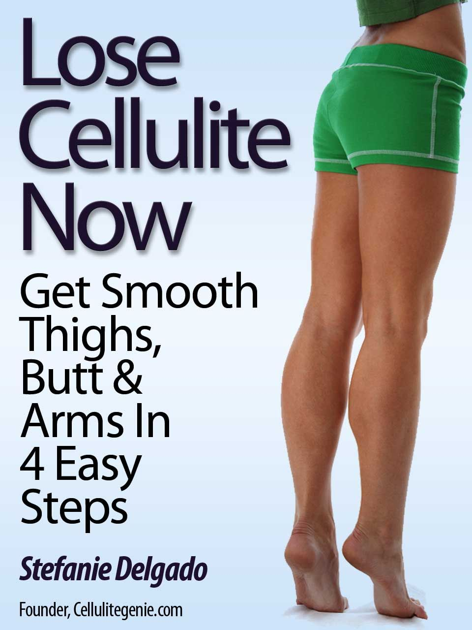 Get Rid Of Cellulite Fast  Part EGuide by Cellulitegenie