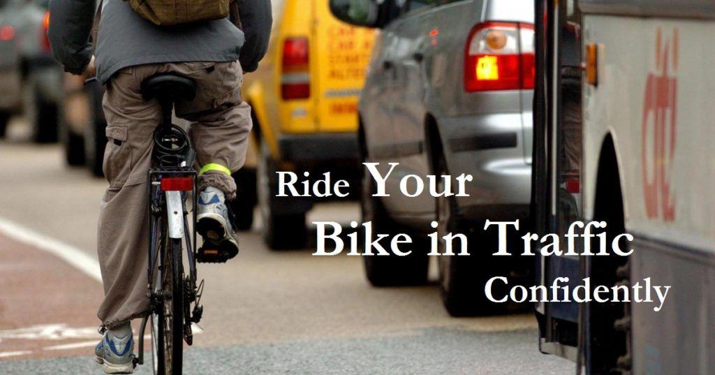 Ride Your Bike Like A Pro In Traffic Bike Bike Life Riding