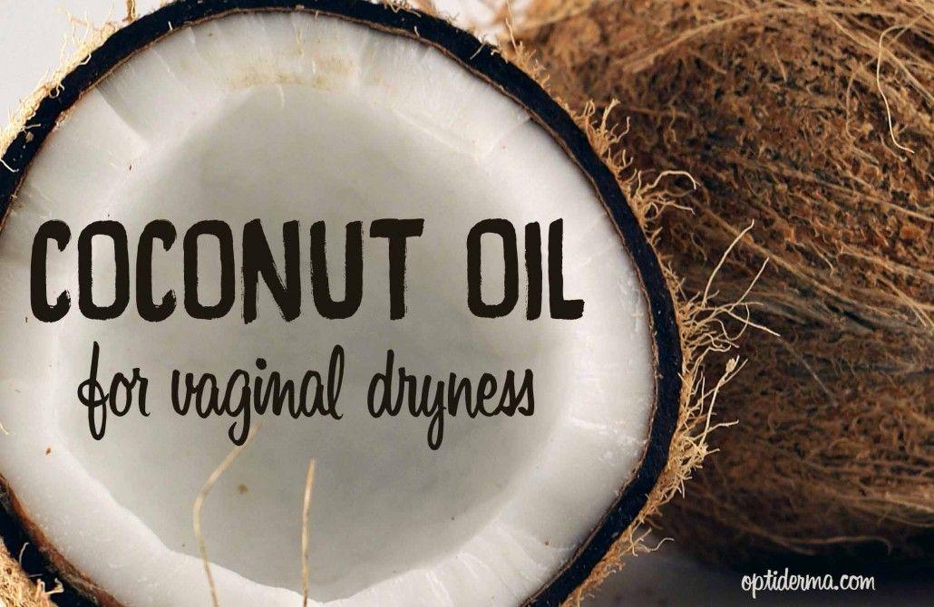Coconut Oil For Vaginal Dryness  Vaginal Dryness, Odor -5291