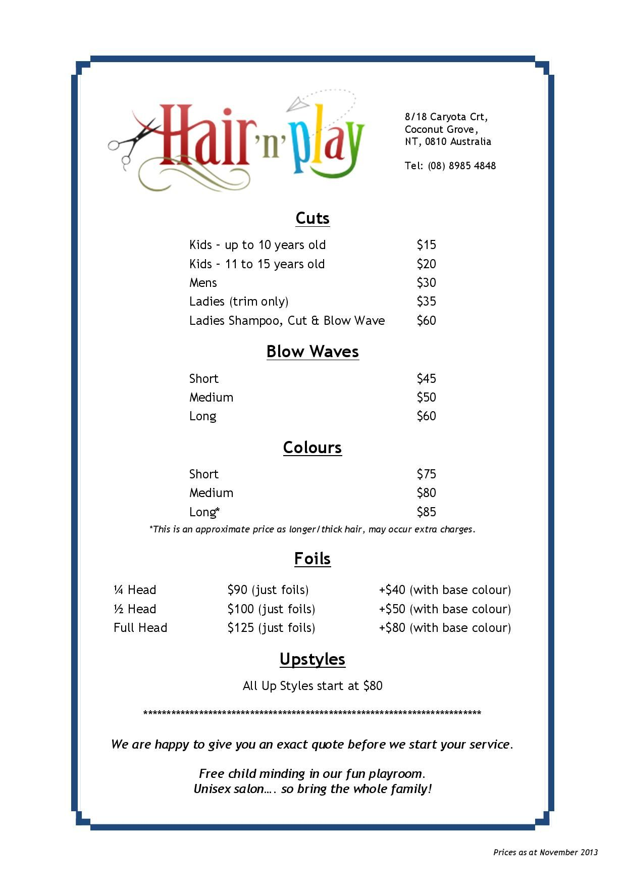 This is our current prices list for Hair Services. Please