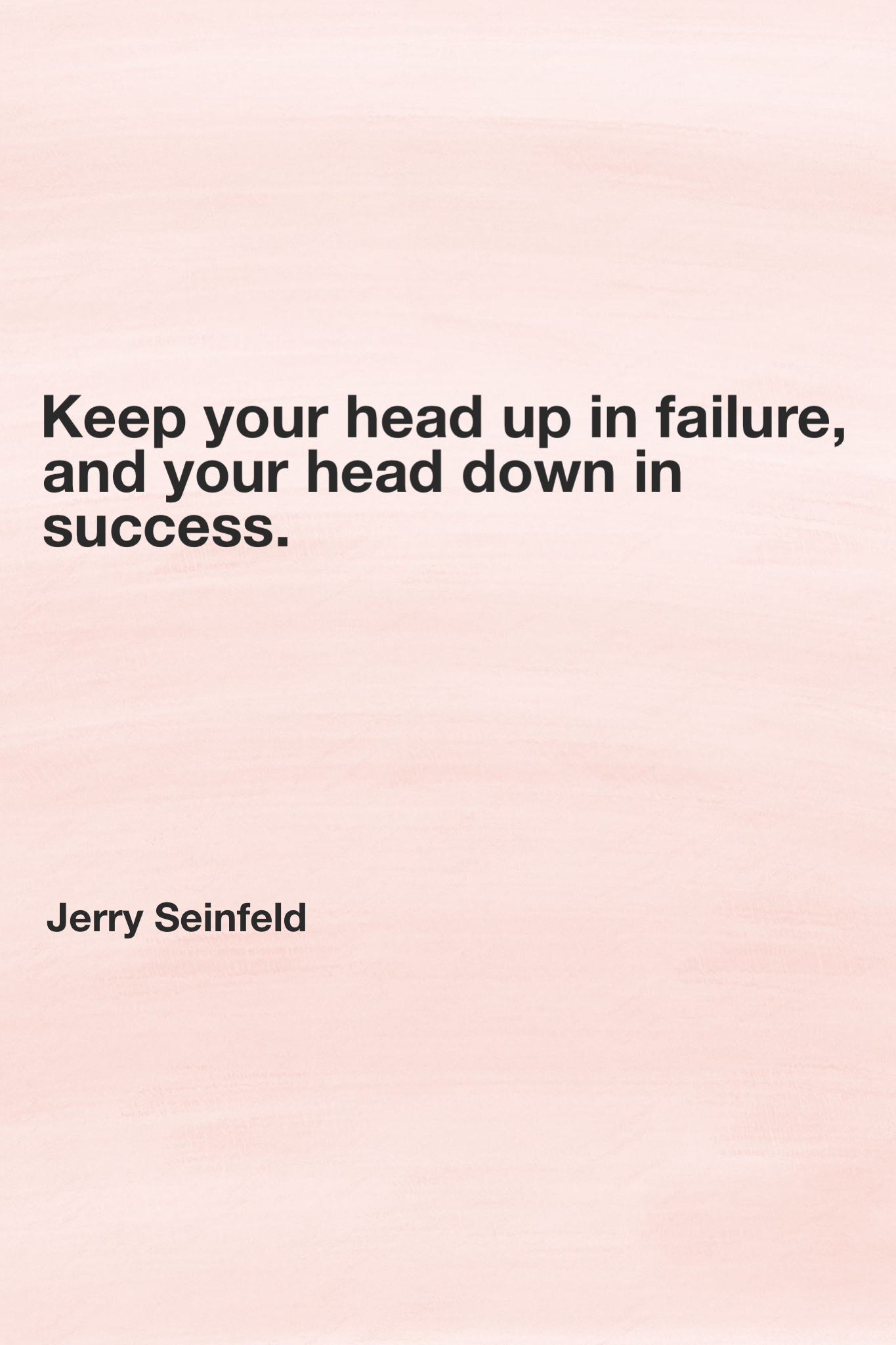 Head Down Quotes : quotes, Failure,, Success., Jerry, Seinfeld, Inspirational, Quotes,, Words, Favorite, Quotes