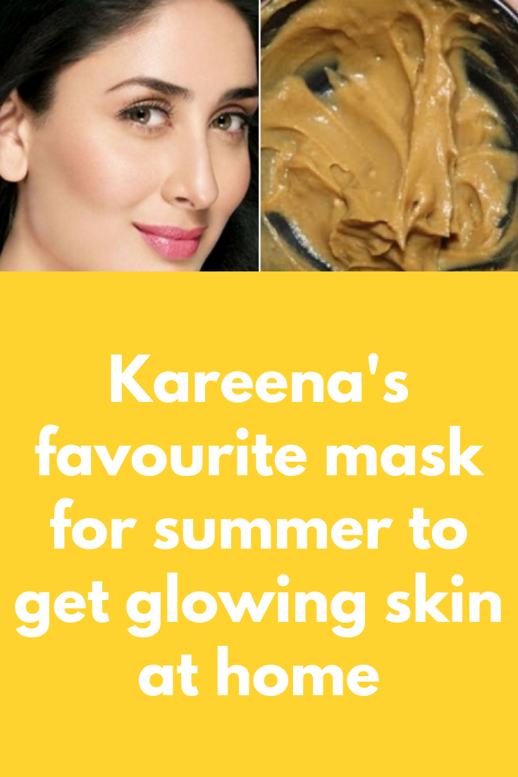 Kareena S Favourite Mask For Summer To Get Glowing Skin At Home Summer Special Face Pack For Summer That Will Not Only Soothe Yo Glowing Skin Skin Facial Masks