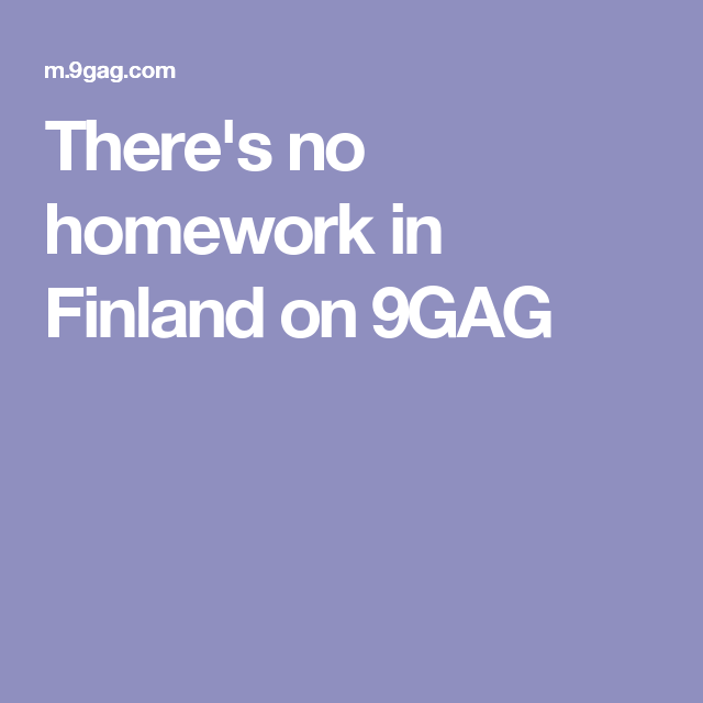 Theres no homework in finland homework ap human geography and theres no homework in finland no homeworkap human geographyfinland publicscrutiny Images