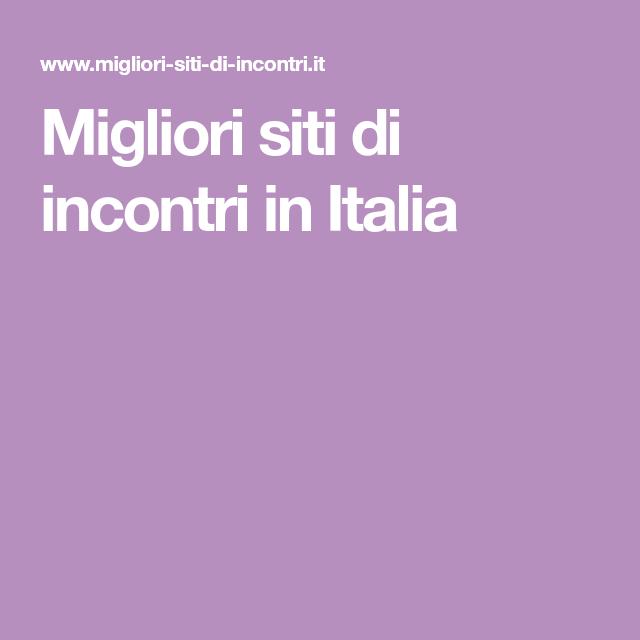 Migliori siti di incontri in Italia
