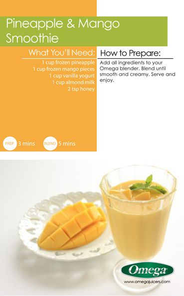 Healthy Smoothie Recipe # 8 with @Omega Appliances - Pineapple & Mango Smoothie.  http://omegajuicers.com/recipes/recipe/pineapple-mango-smoothie/
