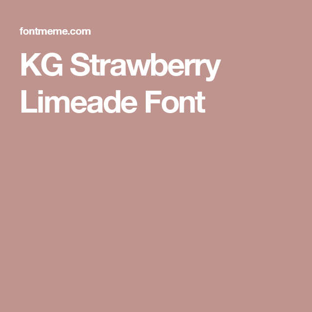 KG Strawberry Limeade Font | Fontastic! | Strawberry limeade