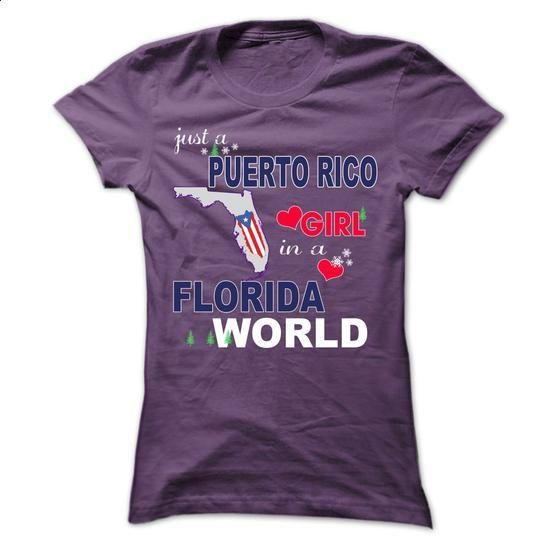 Just a Puerto Rico girl in a Florida world  - #hoodies for girls #cool hoodie. MORE INFO => https://www.sunfrog.com/No-Category/Just-a-Puerto-Rico-girl-in-a-Florida-world--Ladies.html?id=60505