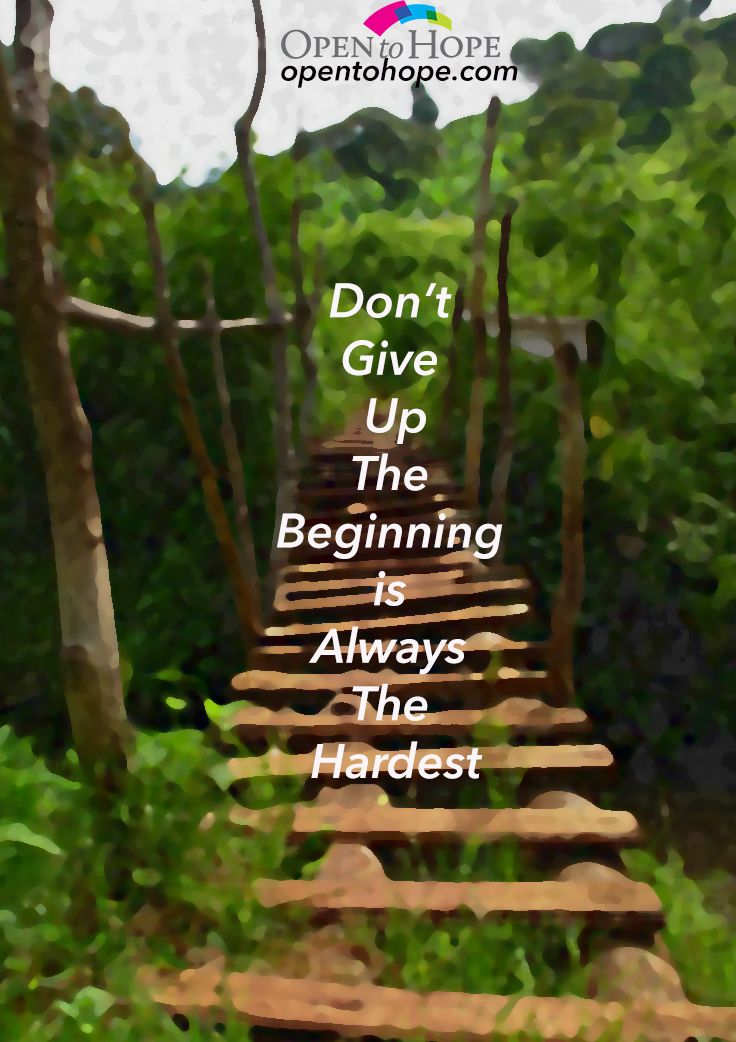 Don T Give Up The Beginning Is Always The Hardest Part With