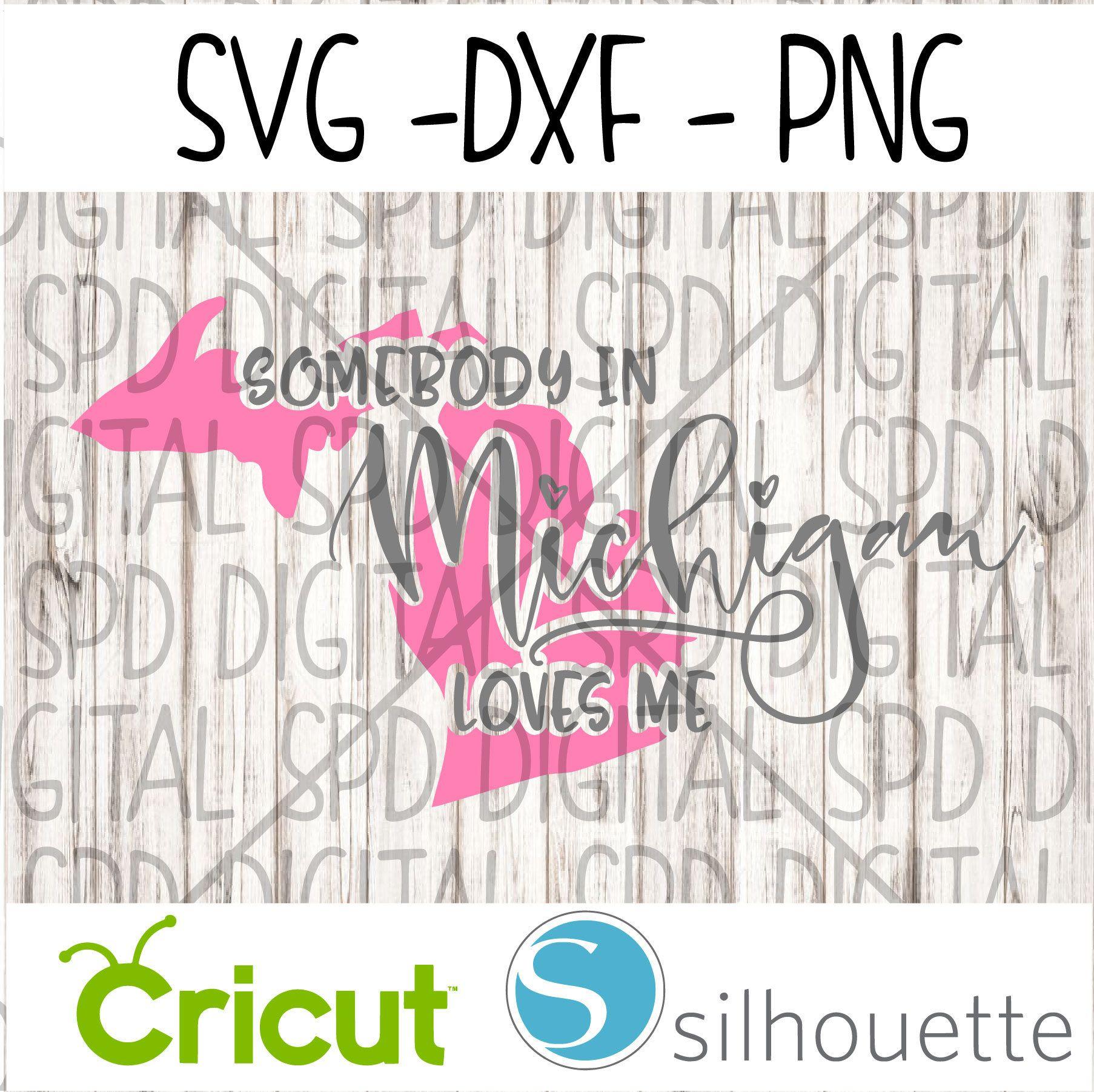 Download Somebody in Michigan Loves me svg, Michigan svg, State SVG ...