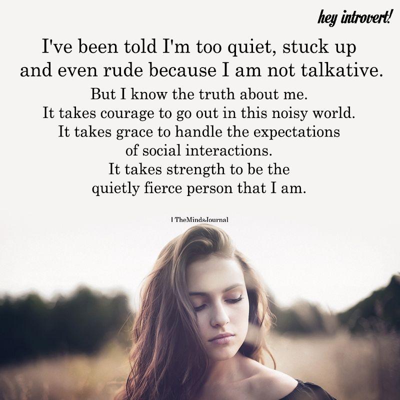 I've Been Told I'm Too Quiet
