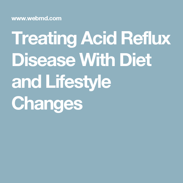 8c7a25ac1d Treating Acid Reflux Disease With Diet and Lifestyle Changes Reflux Diet