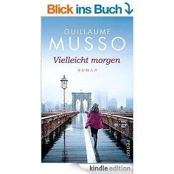 Vielleicht morgen: Roman eBook: Guillaume Musso, Bettina Runge, Eliane Hagedorn: Amazon.de: Kindle-Shop