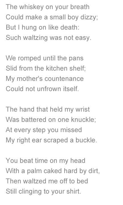 My Papa's Waltz by Theodora Roethke. This was a poem my favorite ...