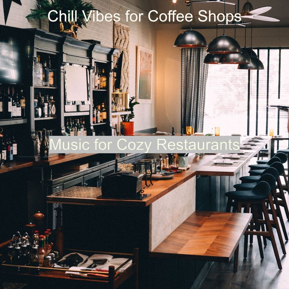 Music For Cozy Restaurants By Chill Vibes For Coffee Shops Ad Chill Vibes Coffee Restaurants Affilia Cozy Restaurant Coffee Shop Music Restaurant